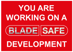 Working on a blade safe development sign
